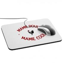 Tapis de souris Mamie Poule Mamie Cool